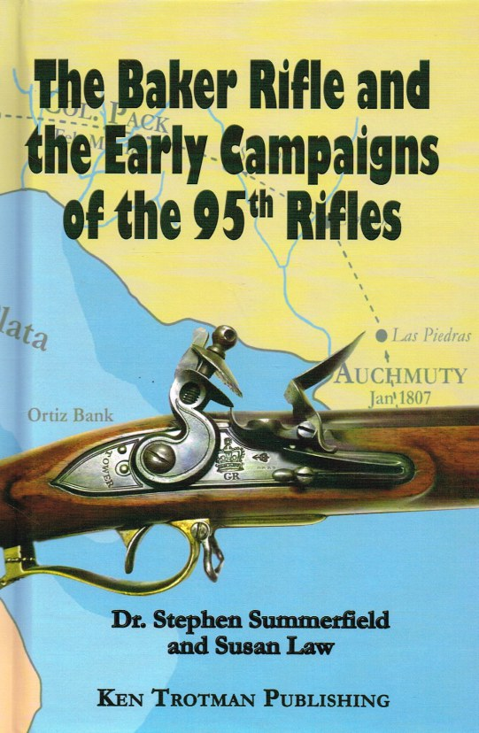 Image for THE BAKER RIFLE AND THE EARLY CAMPAIGNS OF THE 95TH RIFLES