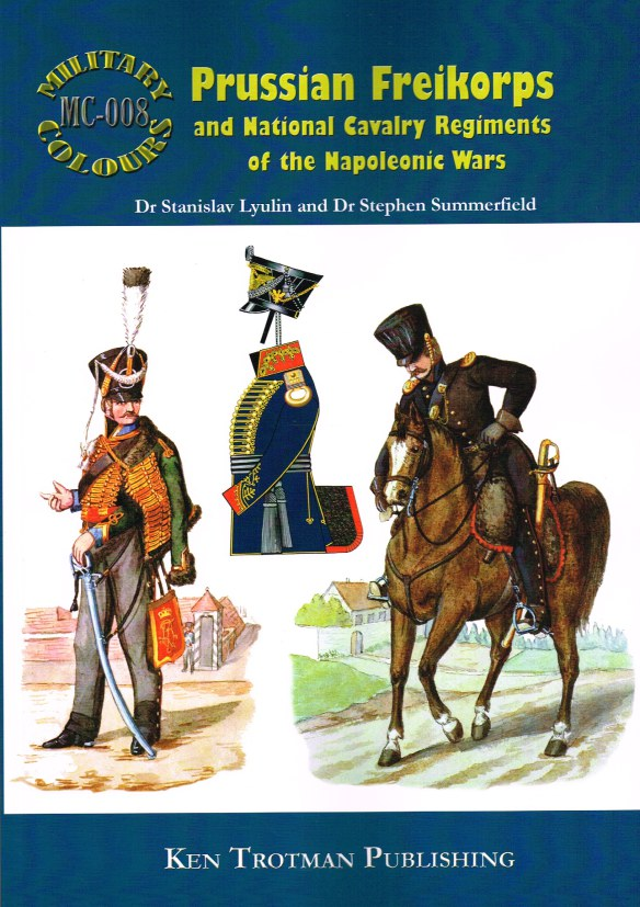 Image for MILITARY COLOURS 8: PRUSSIAN FREIKORPS AND NATIONAL CAVALRY REGIMENTS OF THE NAPOLEONIC WARS