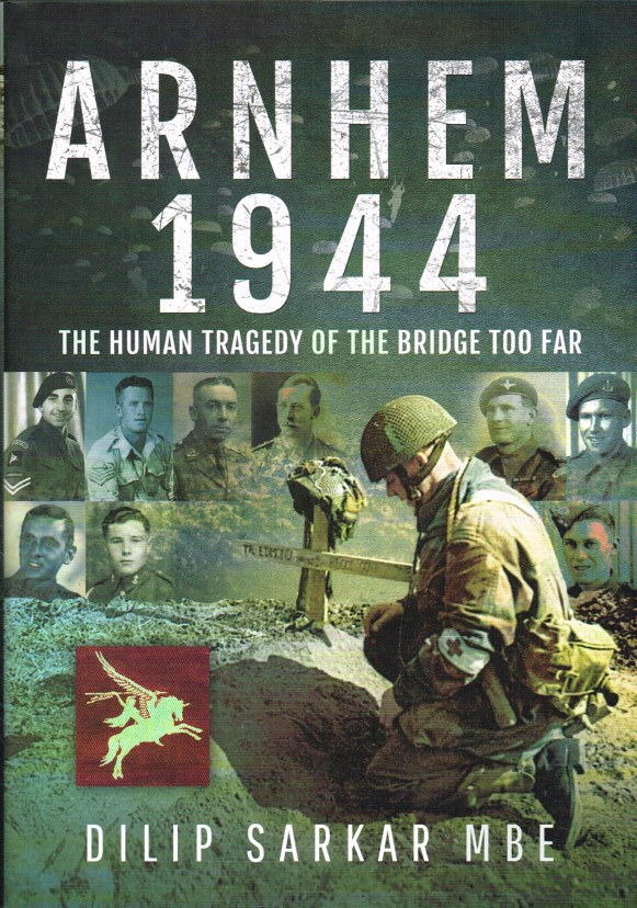Image for ARNHEM 1944 : THE HUMAN TRAGEDY OF THE BRIDGE TOO FAR