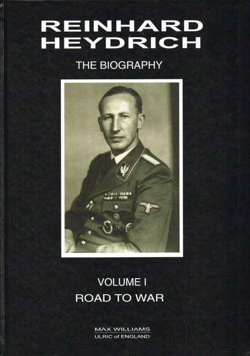Image for REINHARD HEYDRICH : THE BIOGRAPHY: VOLUME I: ROAD TO WAR
