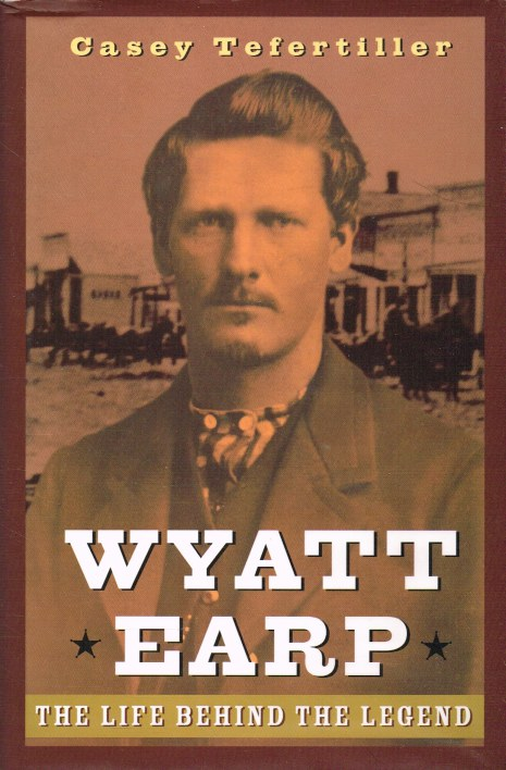 Image for WYATT EARP : THE LIFE BEHIND THE LEGEND