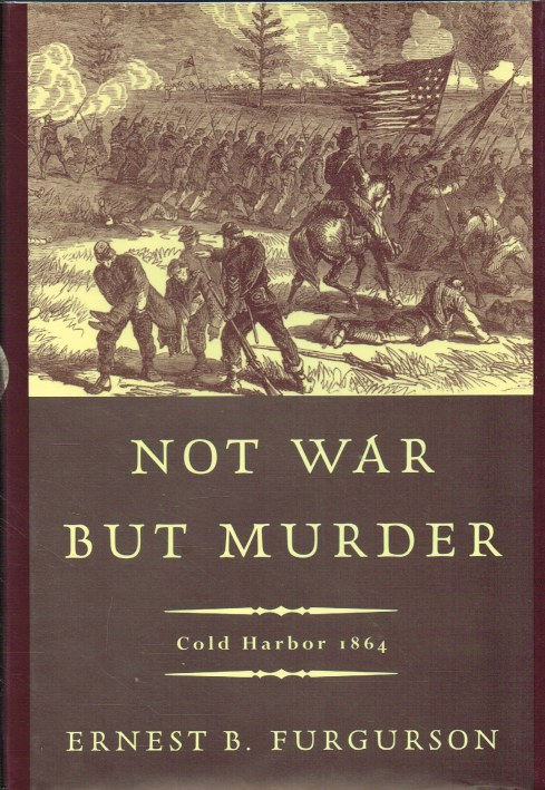 Image for NOT WAR BUT MURDER : COLD HARBOUR 1864