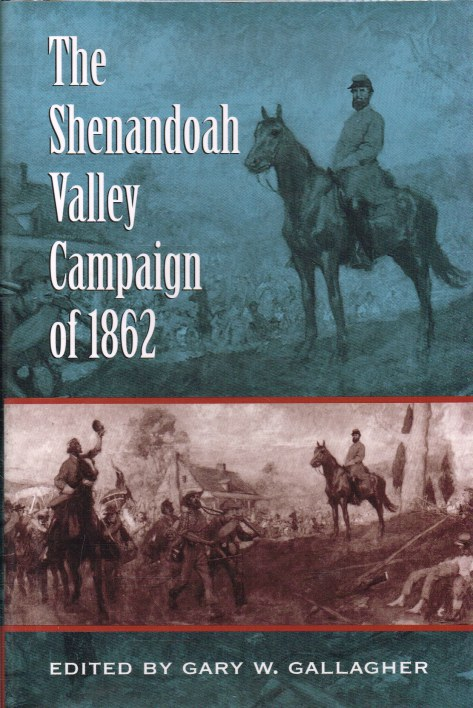 Image for THE SHENANDOAH VALLEY CAMPAIGN OF 1862