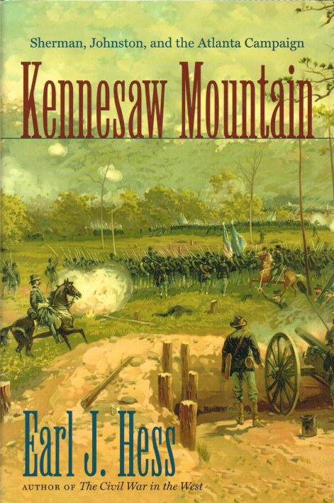 Image for KENNESAW MOUNTAIN : SHERMAN, JOHNSTON, AND THE ATLANTA CAMPAIGN