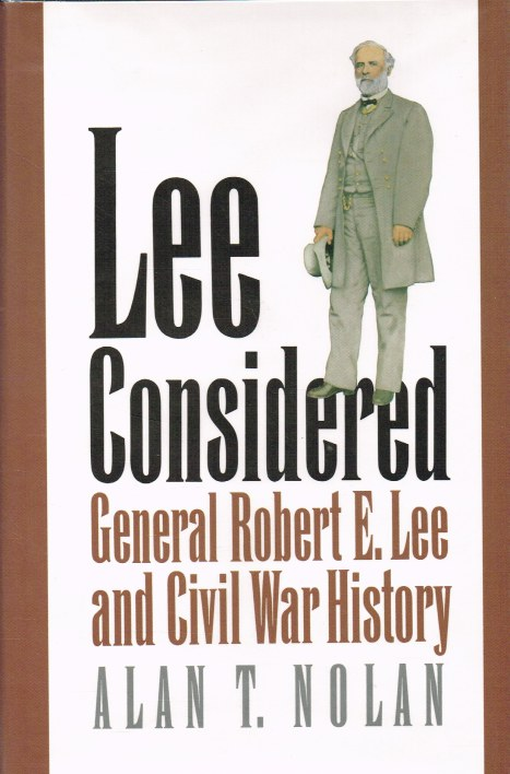 Image for LEE CONSIDERED : GENERAL ROBERT E. LEE AND CIVIL WAR HISTORY (SIGNED COPY)