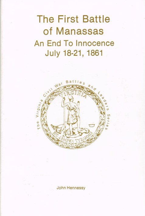 Image for THE FIRST BATTLE OF MANASSAS : AN END TO INNOCENCE JULY 18 - 21, 1861 (SIGNED & NUMBERED COPY)