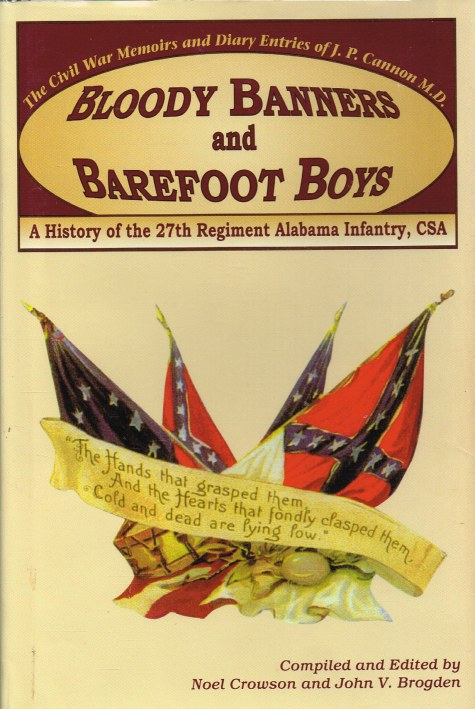 Image for BLOODY BANNERS AND BAREFOOT BOYS : A HISTORY OF THE 27TH REGIMENT ALABAMA INFANTRY, CSA