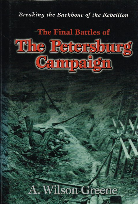 Image for BREAKING THE BACKBONE OF THE REBELLION : THE FINAL BATTLES OF THE PETERSBURG CAMPAIGN