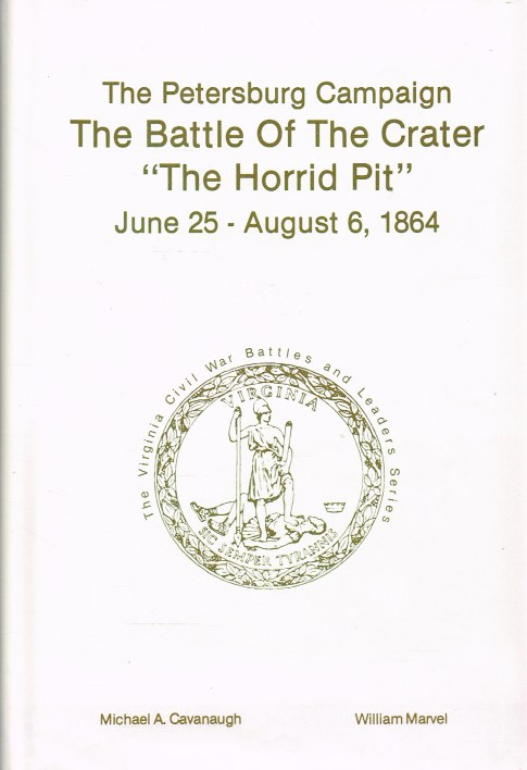 Image for THE PETERSBURG CAMPAIGN : THE BATTLE OF THE CRATER 'THE HORRID PIT' JUNE 25 - AUGUST 6, 1864 (SIGNED & NUMBERED COPY)