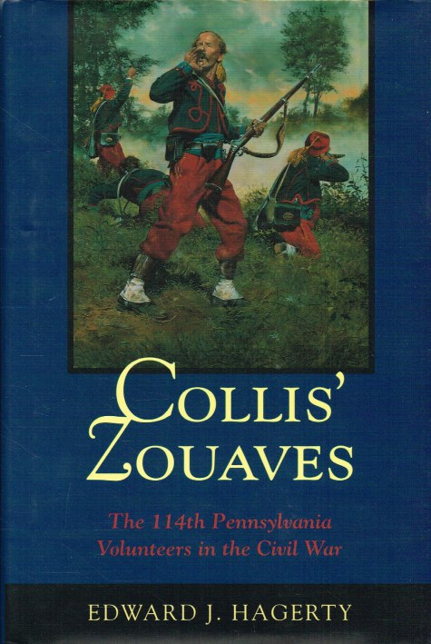 Image for COLLIS' ZOUAVES : THE 114TH PENNSYLVANIA VOLUNTEERS IN THE CIVIL WAR