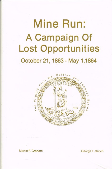 Image for MINE RUN : A CAMPAIGN OF LOST OPPORTUNITIES OCTOBER 21, 1863 - MAY 1, 1864 (SIGNED & NUMBERED COPY)