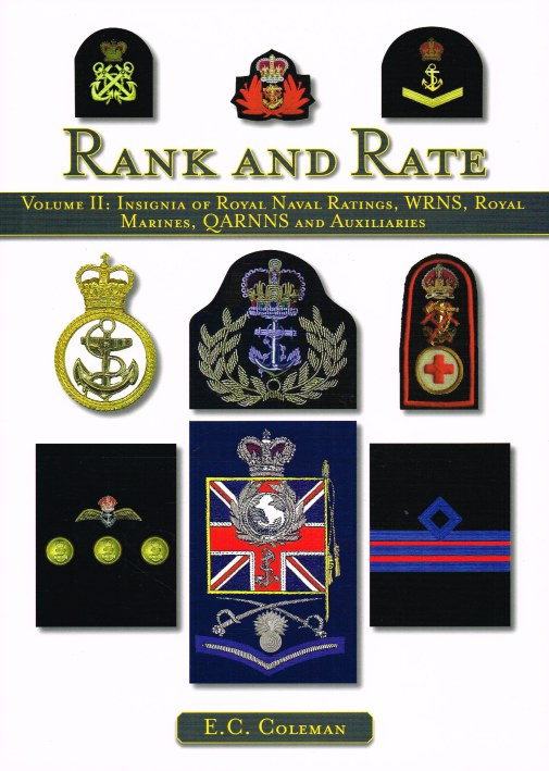Image for RANK AND RATE VOLUME II : INSIGNIA OF ROYAL NAVAL RATINGS, WRNS, ROYAL MARINES, QARNNS AND AUXILIARIES