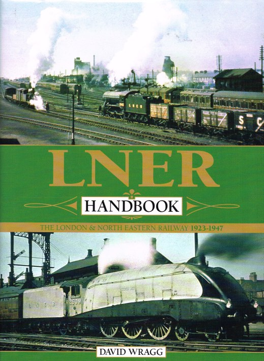 Image for LNER HANDBOOK : THE LONDON & NORTH EASTERN RAILWAY 1923-1947