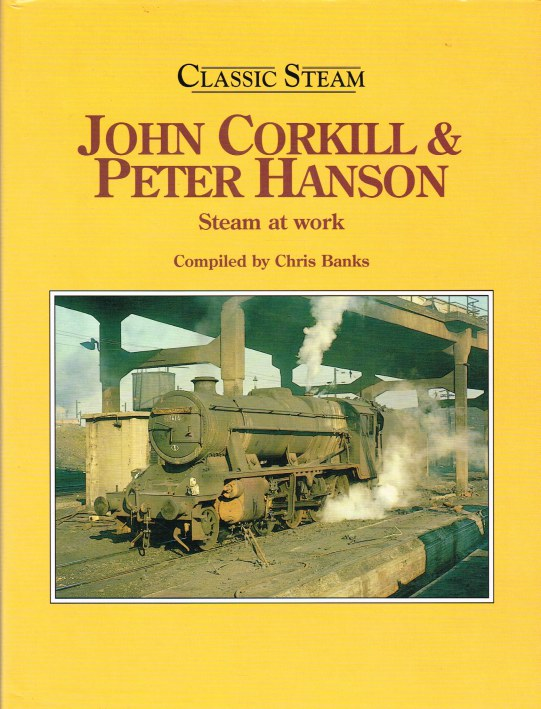 Image for CLASSIC STEAM: JOHN CORKILL & PETER HANSON - STEAM AT WORK