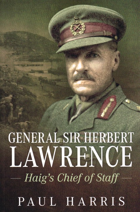 Image for GENERAL SIR HERBERT LAWRENCE : HAIG'S CHIEF OF STAFF