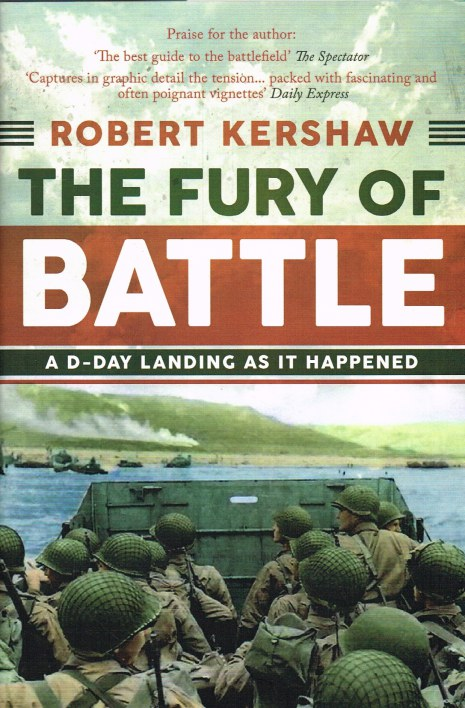 Image for THE FURY OF BATTLE : A D-DAY LANDING AS IT HAPPENED