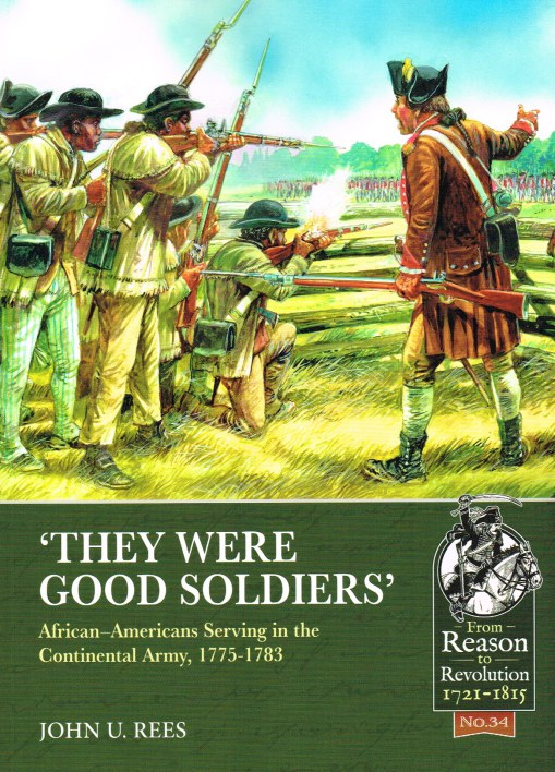 Image for THEY WERE GOOD SOLDIERS : AFRICAN-AMERICANS SERVING IN THE CONTINENTAL ARMY, 1775-1783