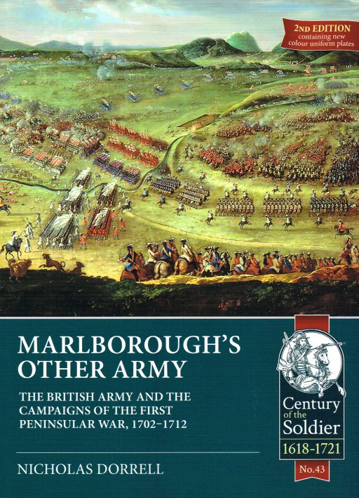 Image for MARLBOROUGH'S OTHER ARMY : THE BRITISH ARMY AND THE CAMPAIGNS OF THE FIRST PENINSULAR WAR, 1702-1712 (2ND EDITION)