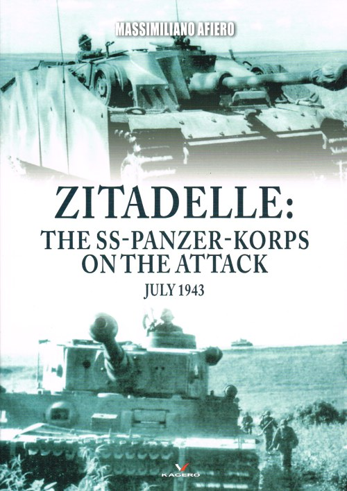 Image for ZITADELLE : THE SS-PANZER-KORPS ON THE ATTACK, JULY 1943