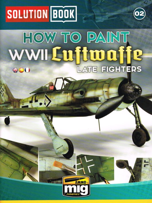 Image for SOLUTION BOOK 0: HOW TO PAINT WWII LUFTWAFFE LATE FIGHTERS