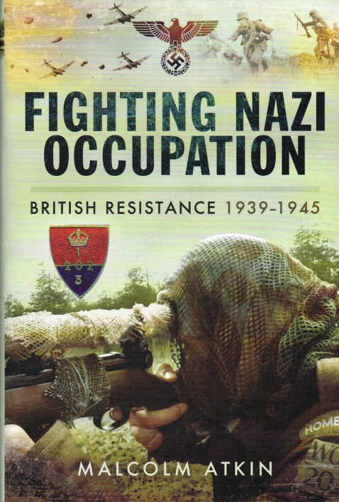 Image for FIGHTING NAZI OCCUPATION : BRITISH RESISTANCE 1939-1945 (SIGNED COPY)