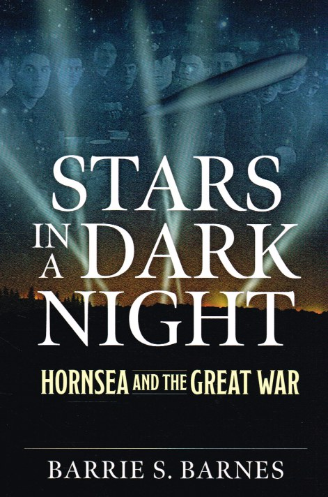 Image for STARS IN A DARK NIGHT : HORNSEA AND THE GREAT WAR