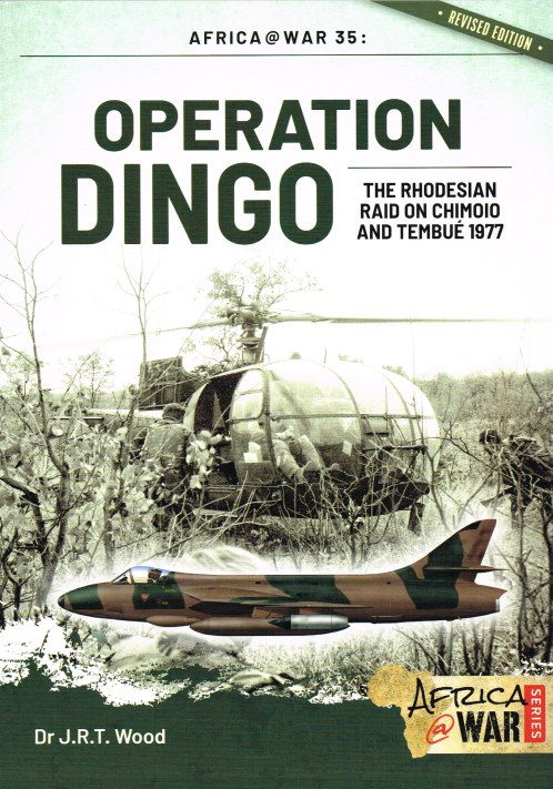 Image for OPERATION DINGO : THE RHODESIAN RAID ON CHIMOIO AND TEMBUE 1977 (REVISED EDITION)