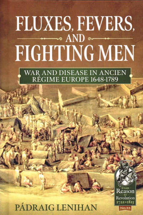 Image for FLUXES, FEVERS, AND FIGHTING MEN : WAR AND DISEASE IN ANCIEN REGIME EUROPE 1648-1789