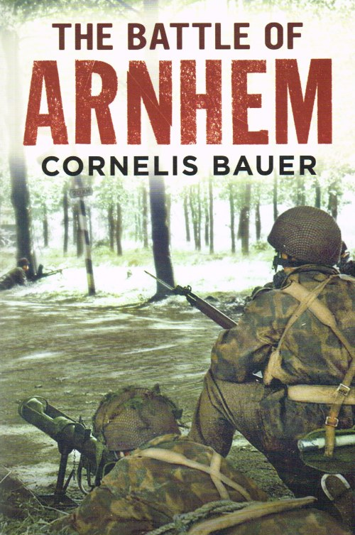 Image for THE BATTLE OF ARNHEM : THE BETRAYAL MYTH REFUTED