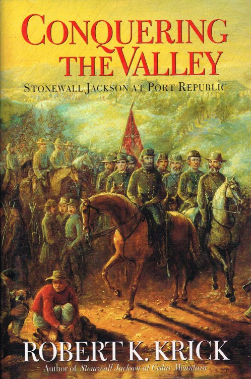 Image for CONQUERING THE VALLEY : STONEWALL JACKSON AT PORT REPUBLIC