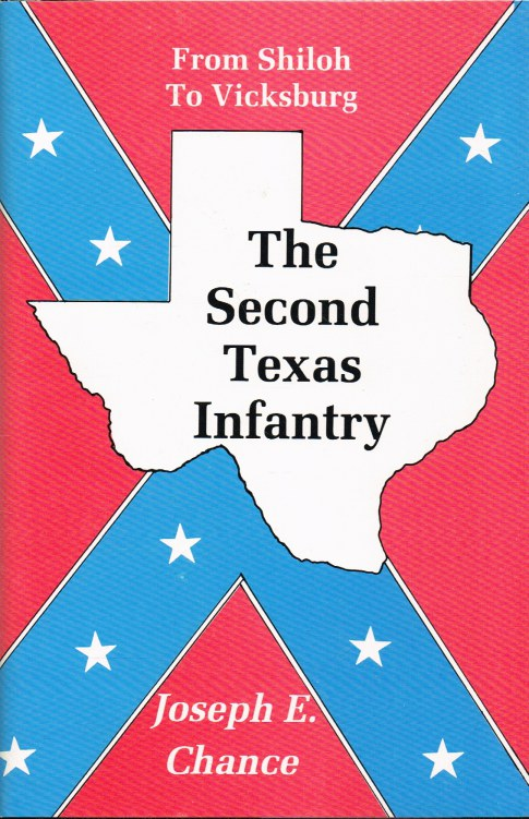 Image for THE SECOND TEXAS INFANTRY : FROM SHILOH TO VICKSBURG (SIGNED COPY)