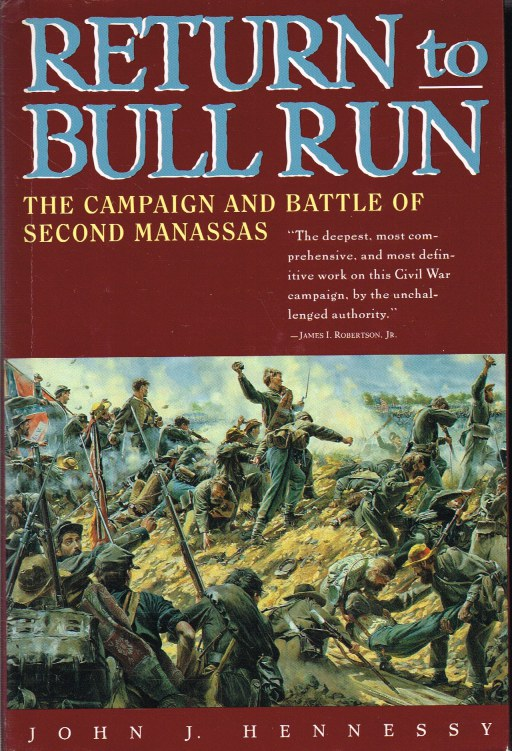 Image for RETURN TO BULL RUN : THE CAMPAIGN AND BATTLE OF SECOND MANASSAS
