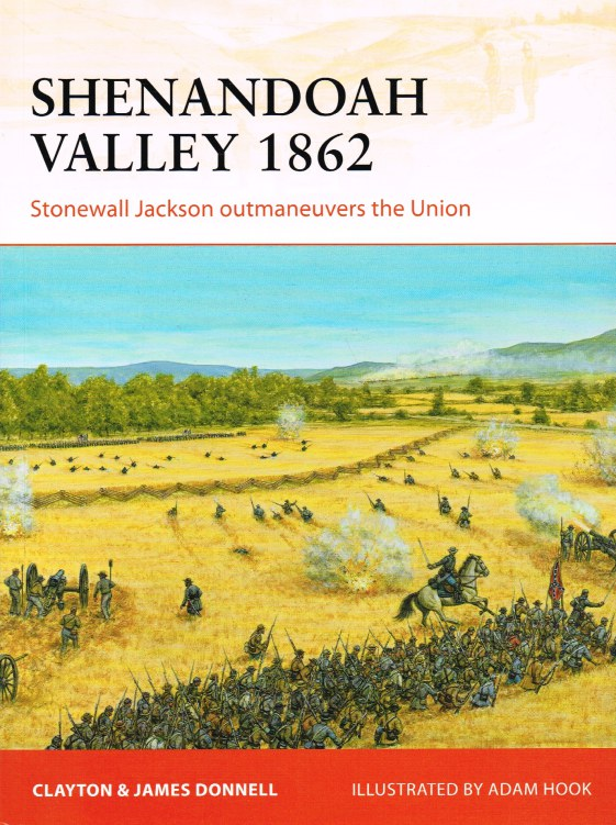Image for SHENANDOAH VALLEY 1862 : STONEWALL JACKSON OUTMANEUVERS THE UNION