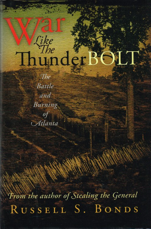 Image for WAR LIKE THE THUNDERBOLT : THE BATTLE AND BURNING OF ATLANTA