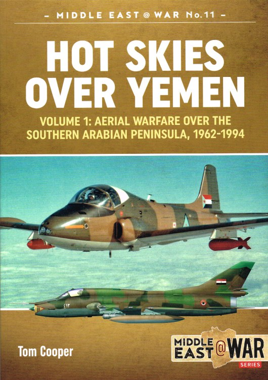 Image for HOT SKIES OVER YEMEN VOLUME 1: AERIAL WARFARE OVER THE SOUTHERN ARABIAN PENINSULA, 1962-1994