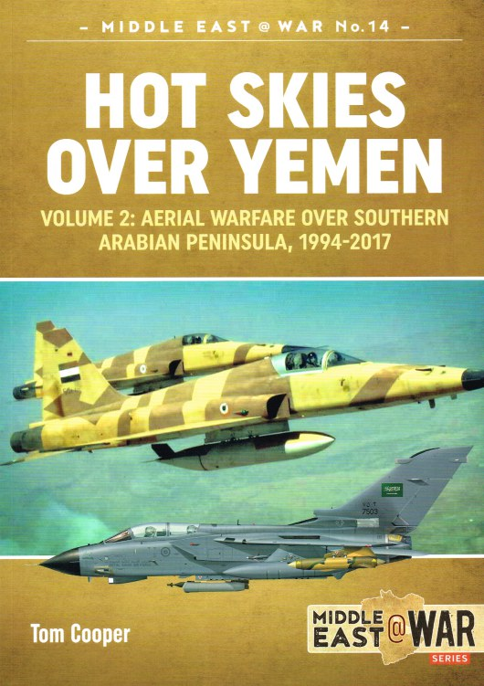 Image for HOT SKIES OVER YEMEN VOLUME 2: AERIAL WARFARE OVER THE SOUTHERN ARABIAN PENINSULA, 1994-2017