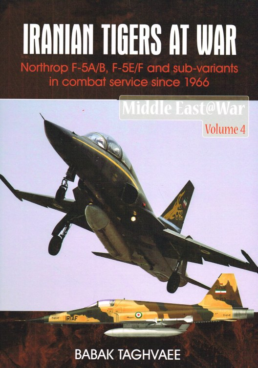 Image for IRANIAN TIGERS AT WAR : NORTHROP F-5A/B, F-5E/F AND SUB-VARIANTS IN COMBAT SERVICE SINCE 1966
