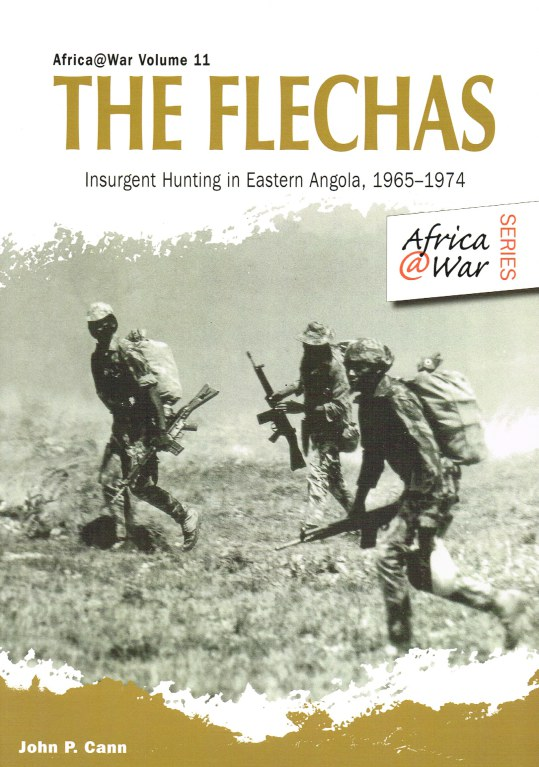 Image for THE FLECHAS : INSURGENT HUNTING IN EASTERN ANGOLA, 1965-1974