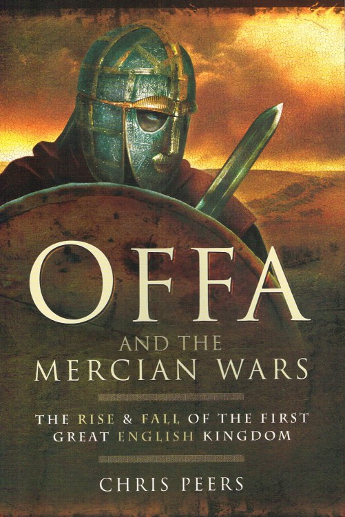 Image for OFFA AND THE MERCIAN WARS : THE RISE AND FALL OF THE FIRST GREAT ENGLISH KINGDOM
