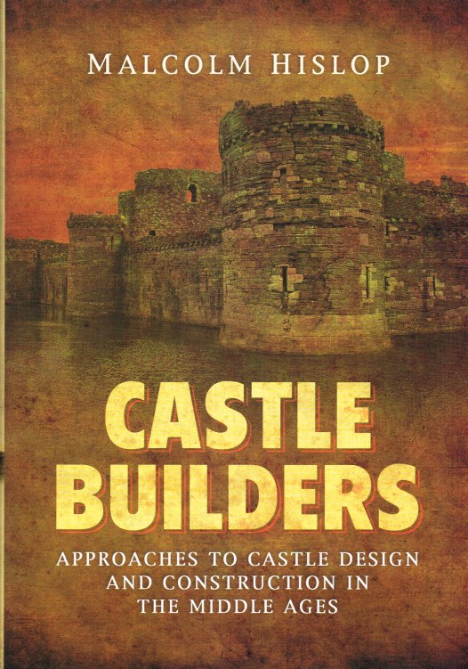 Image for CASTLE BUILDERS : APPROACHES TO CASTLE DESIGN AND CONSTRUCTION IN THE MIDDLE AGES
