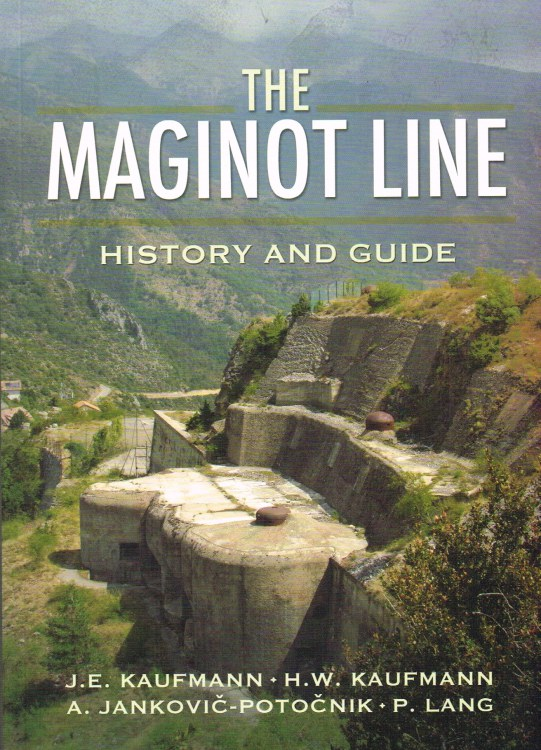 Image for THE MAGINOT LINE : HISTORY AND GUIDE
