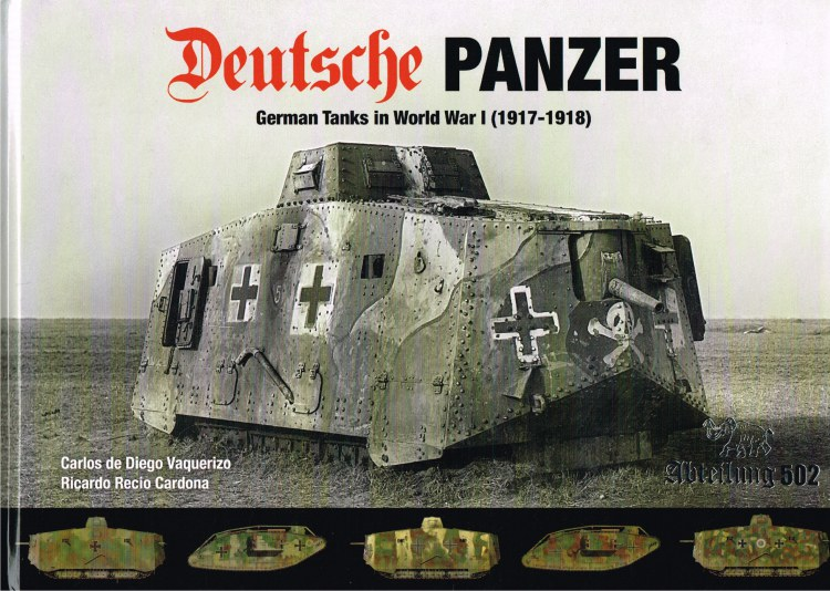 Image for DEUTSCHE PANZER : GERMAN TANKS IN WORLD WAR I (1917-1918)
