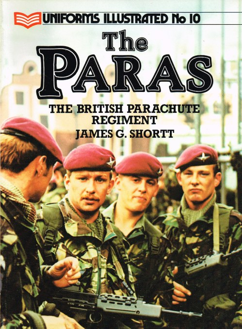 Image for UNIFORMS ILLUSTRATED NO.10: THE PARAS : THE BRITISH PARACHUTE REGIMENT