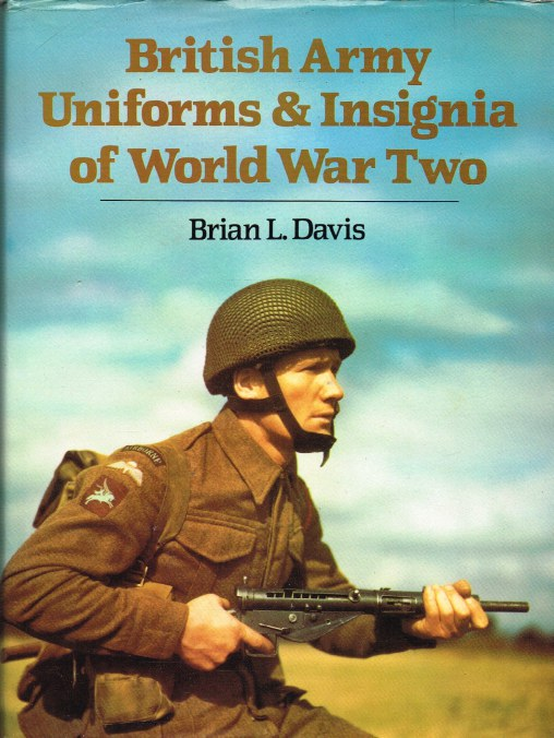 Image for BRITISH ARMY UNIFORMS & INSIGNIA OF WORLD WAR TWO
