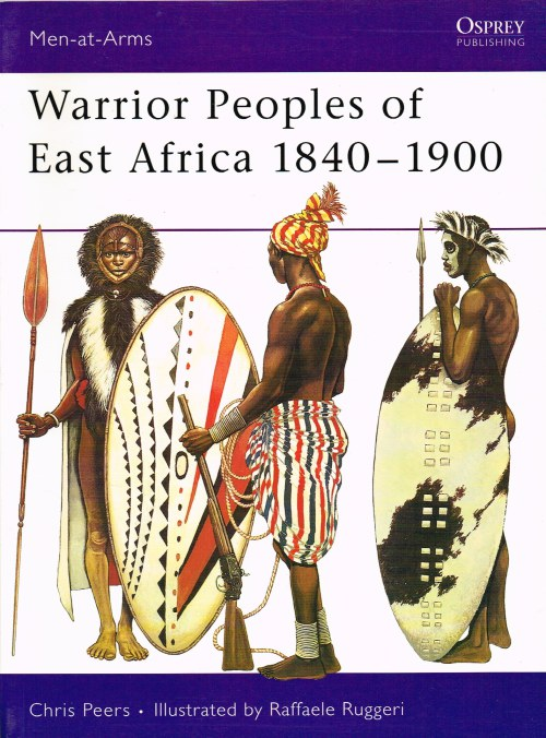 Image for WARRIOR PEOPLES OF EAST AFRICA 1840-1900