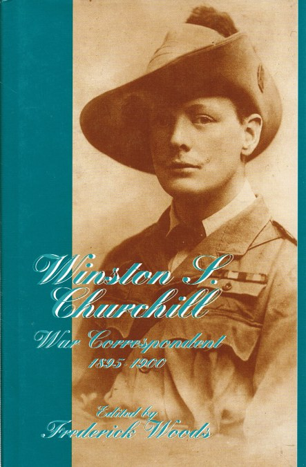 Image for WINSTON S. CHURCHILL : WAR CORRESPONDENT 1895-1900