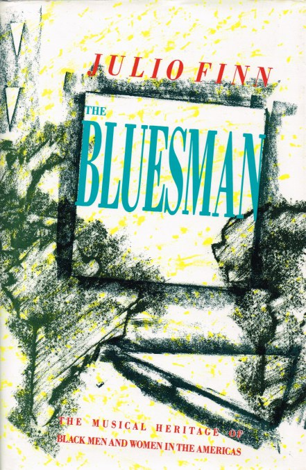 Image for THE BLUESMAN : THE MUSICAL HERITAGE OF BLACK MEN AND WOMEN IN THE AMERICAS