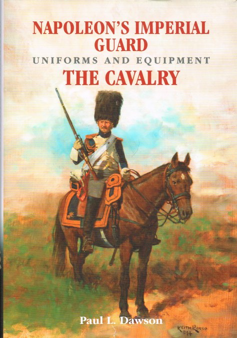 Image for NAPOLEON'S IMPERIAL GUARD UNIFORMS AND EQUIPMENT : THE CAVALRY