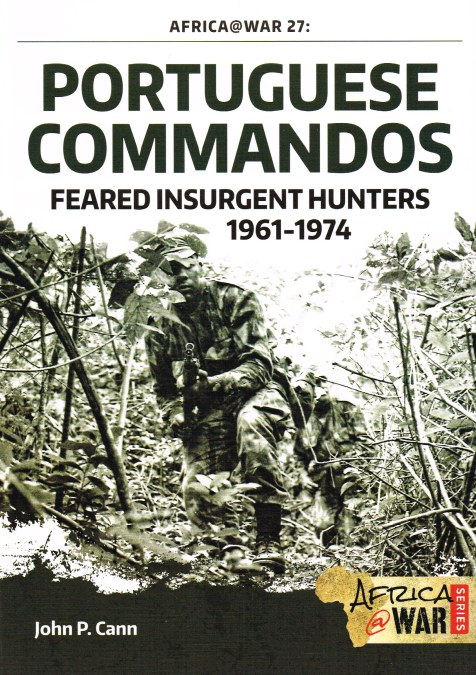 Image for PORTUGUESE COMMANDOS : FEARED INSURGENT HUNTERS 1961-1974
