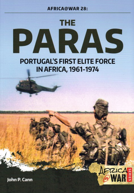 Image for THE PARAS : PORTUGAL'S FIRST ELITE FORCE IN AFRICA, 1961-1974